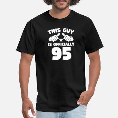 95 Years Old This Guy Is Officially 95 Years Old 95th Birthday - Men's T-Shirt