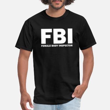 76372752 Female Body Inspector FBI Female Body Inspector - Men's ...