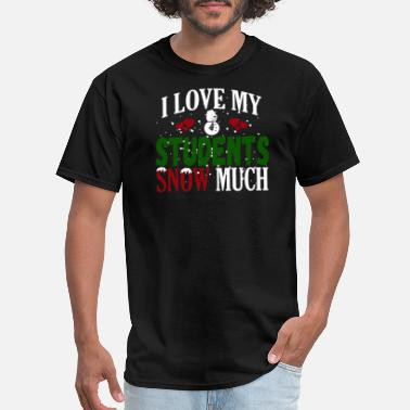 Lunch Break I Love My Students Snow Much Winter graphic - Men's T-Shirt