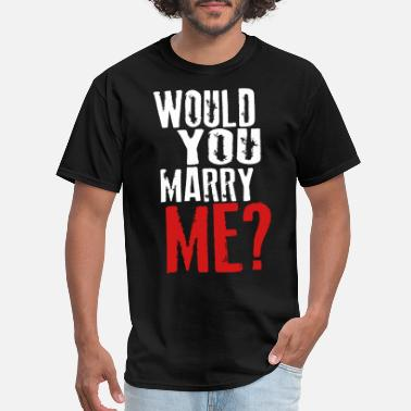would_you_marry_me - Men's T-Shirt