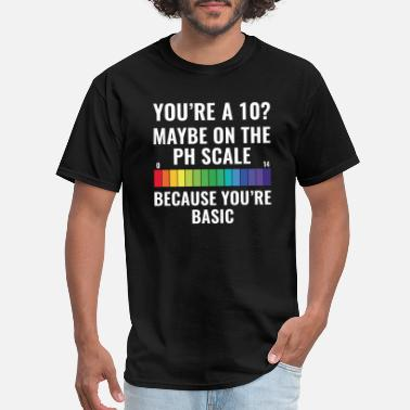 Scale You're A 10? - Men's T-Shirt