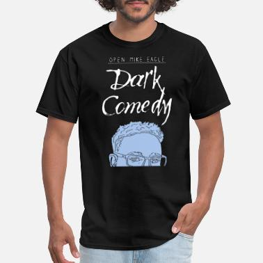 Dark Comedy Open Mike Eagle - Dark Comedy - Men's T-Shirt