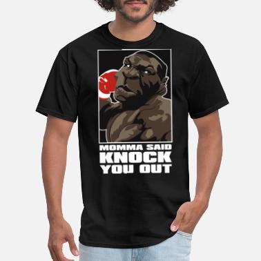 Knock You Out MOMMA SAID KNOCK YOU OUT - Men's T-Shirt