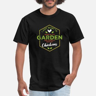 Work In Garden Hang Out With Chickens graphic | - Men's T-Shirt