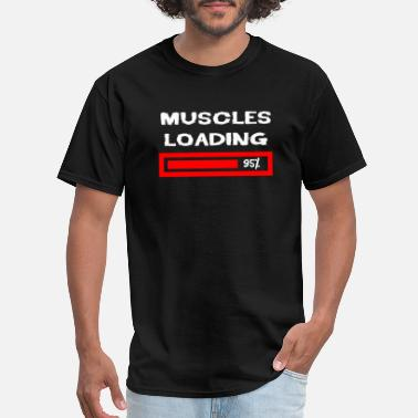 Muscles Loading muscles loading - Men's T-Shirt