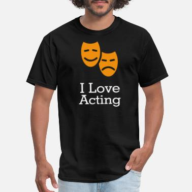 Love Acting I Love Acting - Men's T-Shirt