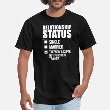 Personal Trainer Baby Relationship status taken by super hot Personal Trainer Valentine's Day - Men's T-Shirt