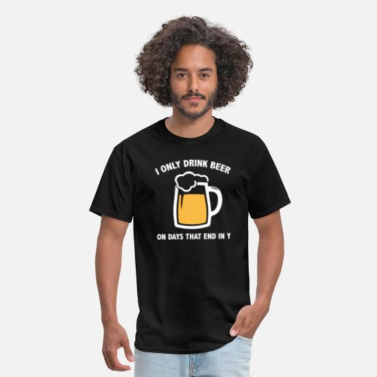Alcohol T-Shirts - I Only Drink Beer On Days That End In Y - Men's T-Shirt black