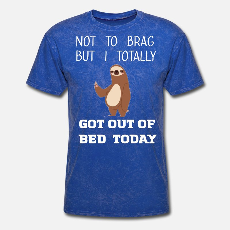 b5944e7e Funny Sloth T-shirt - Totally Got Out Of Bed Today Men's T-Shirt |  Spreadshirt