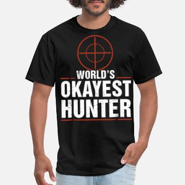 Okayest world is okayest hunter funny hunting apparel hunt - Men's T-Shirt