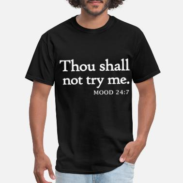 a5b29ecf Hiphop Urban thou shall not try me hip hop - Men's T