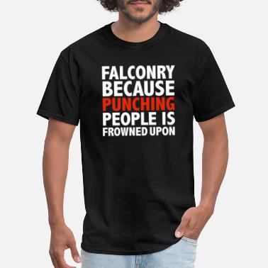 Punching Falconry because punching people is frowned upon - Men's T-Shirt
