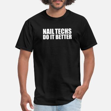 Nailed It Baby Nail Techs do it better Graduation Graduate Nail Technicians - Men's T-Shirt