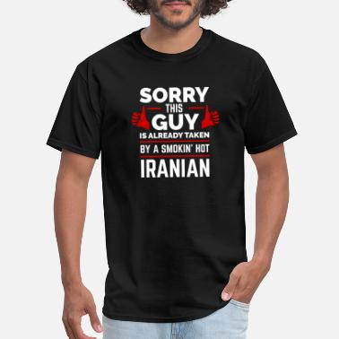 Iranian Sorry Guy Already taken by hot Iranian Iran - Men's T-Shirt