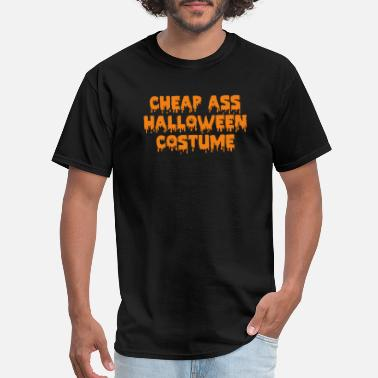 Halloween Cheap Ass Halloween Costume - Men's T-Shirt