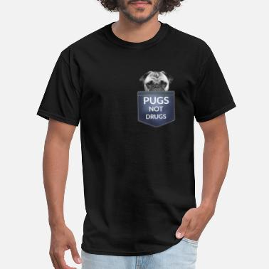 Pocket Pet Pugs not Drugs | Funny Pocket Pet - Men's T-Shirt