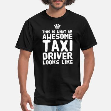 Punkx Taxi driver - This is what an awesome taxi drive - Men's T-Shirt