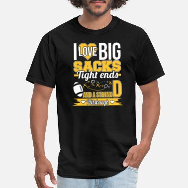 Penguins Strong Pittsburgh - I love big sacks tight ends - Men's T-Shirt