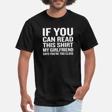 Property Girlfriend - If You Can Read This My Girlfriend - Men's T-Shirt