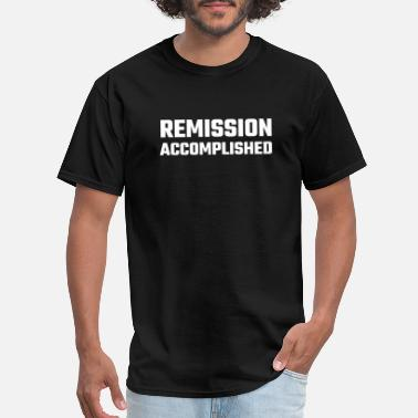 Accomplishment Accomplished - Remission Accomplished - Men's T-Shirt