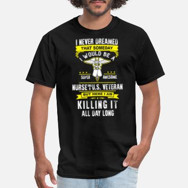 Killed Afghanistan Nurse & US veteran - Here I am killing it - Men's T-Shirt