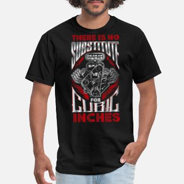 30 Years Old There Is No Substitute For Cubic Inches - Men's T-Shirt