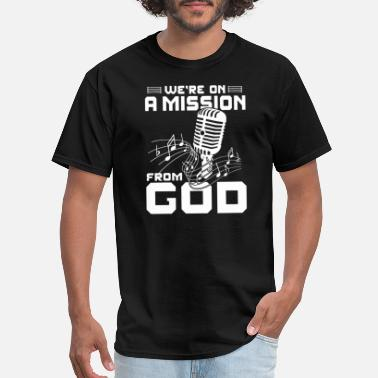 Mission From God Music - We're on a mission from God - Men's T-Shirt