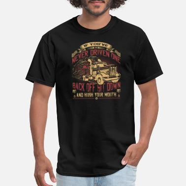 Western Truck - Back off sit down and hush your mouth - Men's T-Shirt