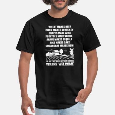 If You Love A Farmer Farmer - you can't get drunk without farmers - Men's T-Shirt