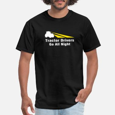 Night Driver - tractor drivers go all night - Men's T-Shirt