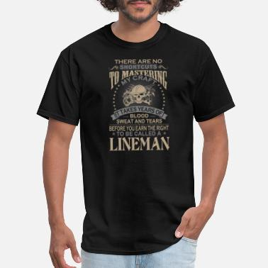 Telephone Lineman - It takes years of blood sweat and tear - Men's T-Shirt