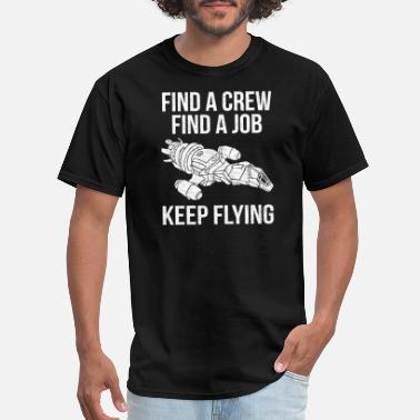 Find Job Serenity - Find a crew find a job keep flying - Men's T-Shirt