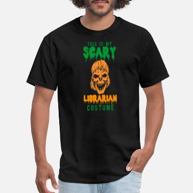 Batgirl Was A Librarian Librarian - This is my scary librarian costume - Men's T-Shirt