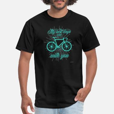 Gt Bmx Bicycle - My best days with you! - Men's T-Shirt