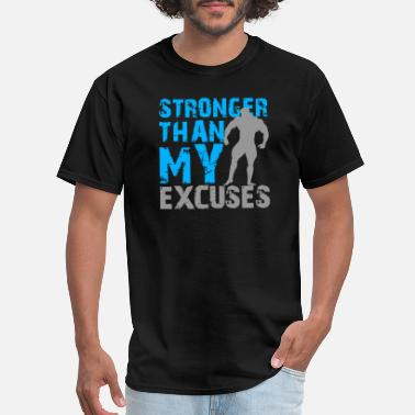 Bodybuilding Bodybuilding - Stronger than my excuses - Men's T-Shirt