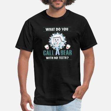 What Do You Call What Do You Call A Bear With No Teeth - Men's T-Shirt
