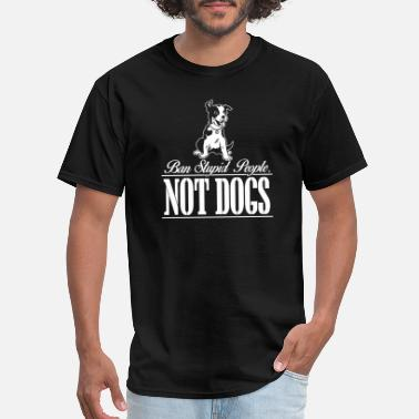 Stupid Cat Lover Dog - ban stupid people not dogs - Men's T-Shirt