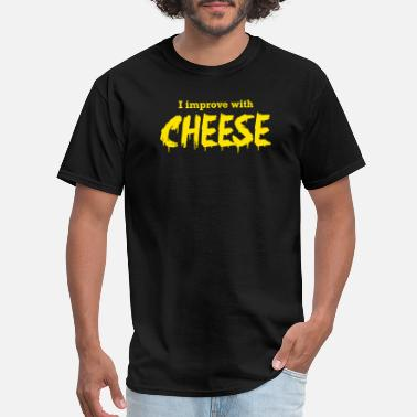 Mayor Mccheese Cheese - I Improve with Cheese - Men's T-Shirt