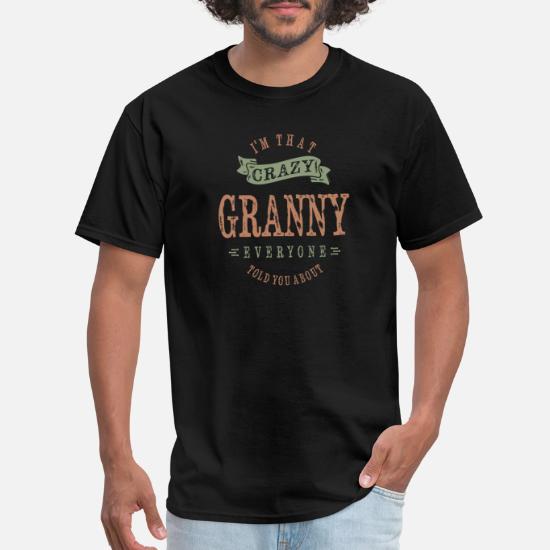 'Crazy Granny' Men's T-Shirt | Spreadshirt