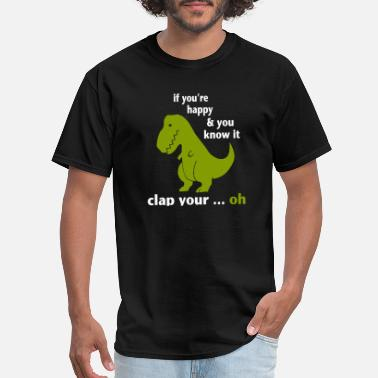 Clap And you know it clap your...oh - Men's T-Shirt