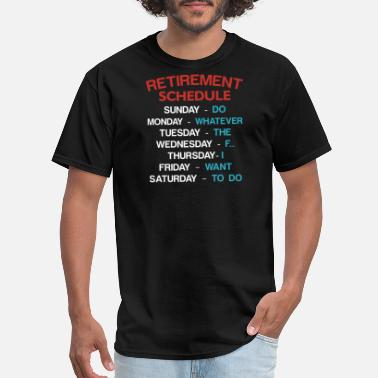 Retirement Fishing Retired - retirement schedule - Men's T-Shirt