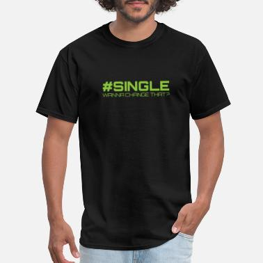 Change Date Single, wanna change that - Men's T-Shirt