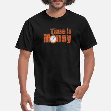 Time Is Money Time is Money - Men's T-Shirt