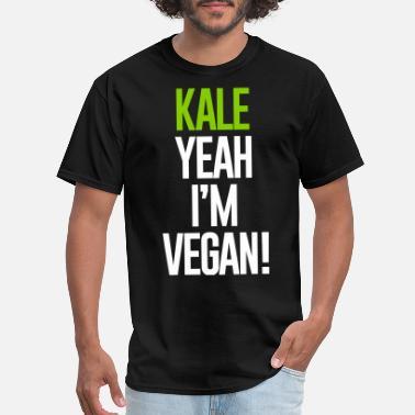 981529599 KALE YEAH I'M VEGAN - Men's T-. Men's T-Shirt