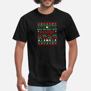 Deck Awesome DECK THE HALLS WITH BETA BLOCKERS Art - Men's T-Shirt