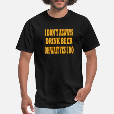 Oh Wait Yes I Do OH WAIT YES I DO - Men's T-Shirt