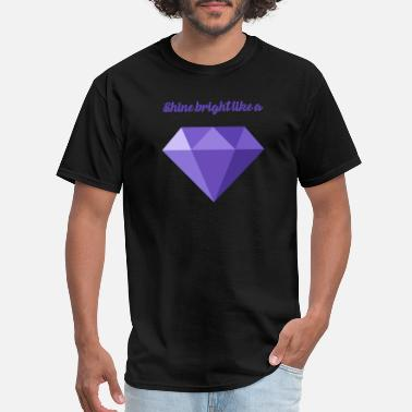 Bright Shine Bright Like A Diamond - Men's T-Shirt