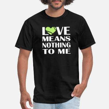 Love Means Nothing Love Means Nothing Tennis - Men's T-Shirt
