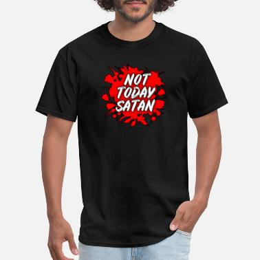 Satanic Other Funny Christian Gift - Not Today Satan - Men's T-Shirt