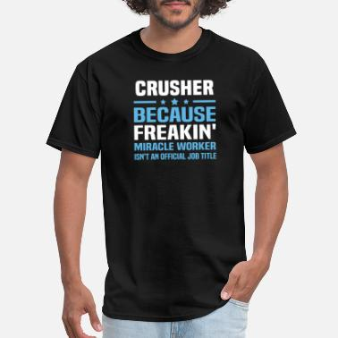 Crusher Crusher - Men's T-Shirt
